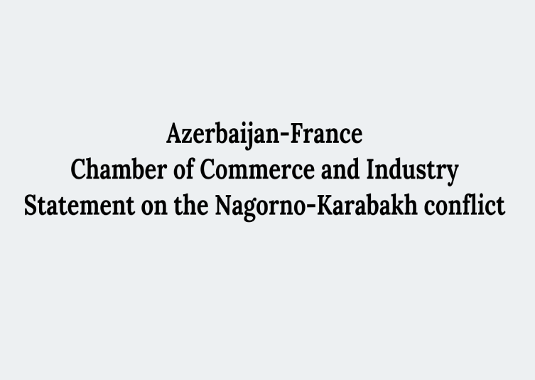 Azerbaijan-France Chamber of Commerce and Industry Statement on the Nagorno-Karabakh conflict